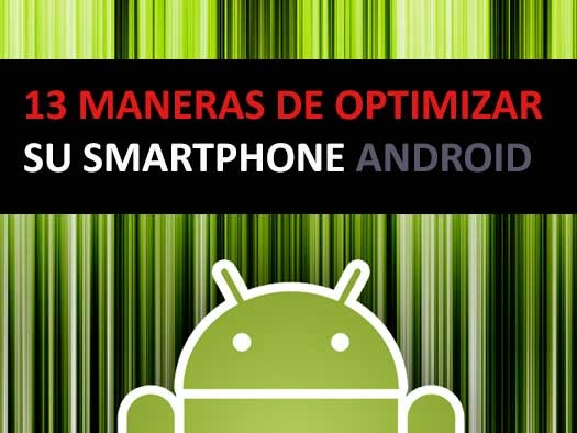 13 maneras de optimizar su smartphone Android
