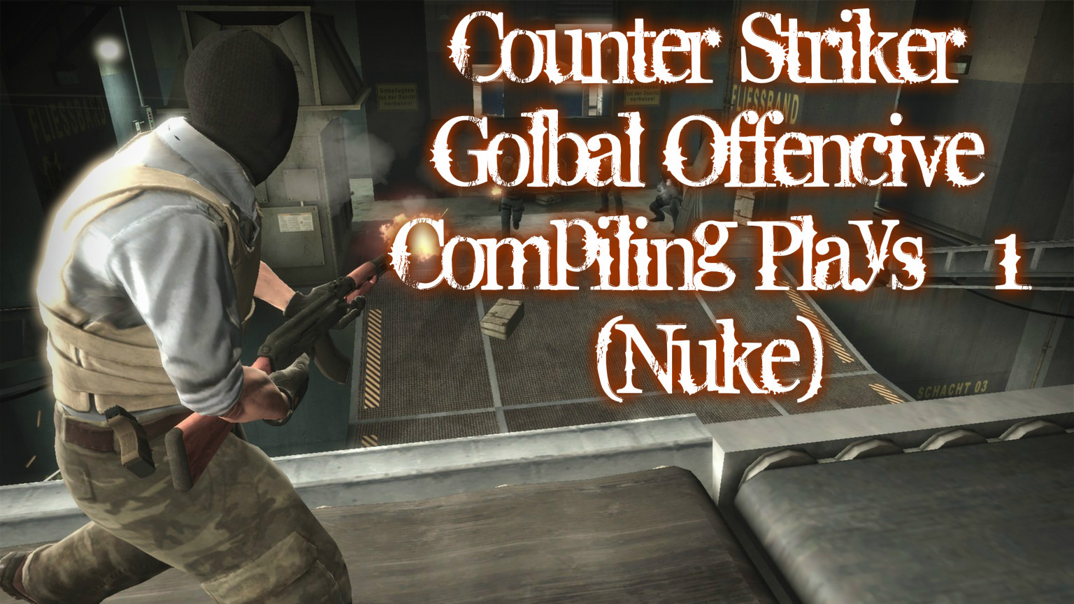 Counter Strike Global Offensive compiling plays # 1 (Nuke)