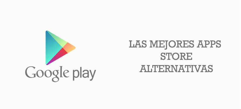 4 Alternativas a Google Play Store